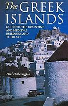 The Greek islands : guide to the Byzantine and medieval buildings and their art