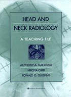 Head and neck radiology : a teaching file