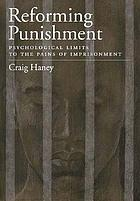 Reforming punishment : psychological limits to the pains of imprisonment