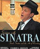 Sessions with Sinatra : Frank Sinatra and the art of recording