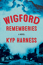 Wigford rememberies : a novel