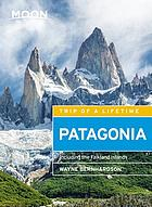 Moon Patagonia : including the Falkland Islands