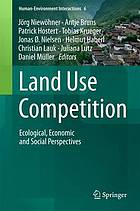 Land use competition : ecological, economic and social perspectives