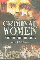 Criminal women : famous London cases