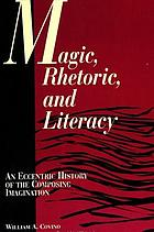 Magic, rhetoric, and literacy : an eccentric history of the composing imagination
