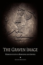 The graven image : representation in Babylonia and Assyria