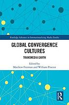 Global convergence cultures : transmedia Earth