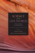 Science and the life-world : essays on Husserl's
