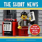 The short news : making news fun one brick at a time