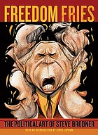 Freedom friesc the political art of Steve Brodner