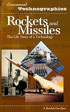 Rockets and missiles : the life story of a technology