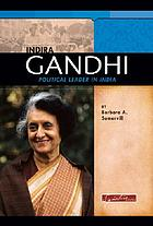 Indira Gandhi : political leader in India