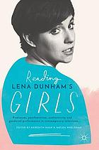 Reading Lena Dunham's Girls : feminism, postfeminism, authenticity and gendered performance in contemporary television
