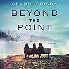 Beyond the point : a novel