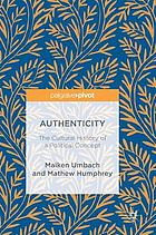 Authenticity : the cultural history of a political concept