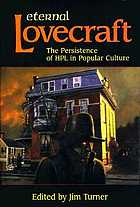 Eternal Lovecraft : the persistence of HPL in popular culture