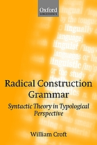 Radical construction grammar : syntactic theory in typological perspective