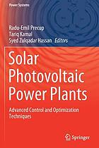Solar photovoltaic power plants : advanced control and optimization techniques