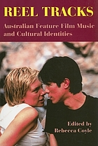 Reel tracks : Australian feature film music and cultural identities