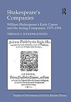 Shakespeare's companies : William Shakespeare's early career and the acting companies, 1577-1594