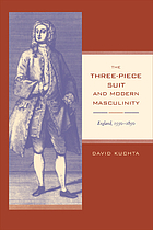 The three-piece suit and modern masculinity : England, 1550-1850