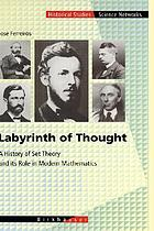 Labyrinth of thought : a history of set theory and its role in modern mathematics