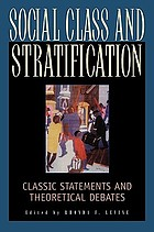 Social class and stratification : classic statements and theoretical debates