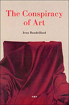 The conspiracy of art : manifestos, interviews, essays