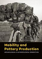 Mobility and pottery production : archaeological & anthropological perspectives