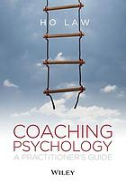 Coaching psychology : a practitioners guide