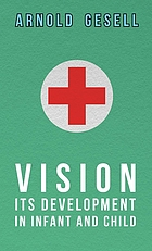 Vision; its development in infant and child,