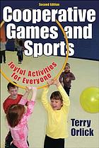 Cooperative games and sports joyful activities for everyone