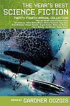 The year's best science fiction : twenty-fourth annual collection