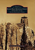 Black Hills National Forest : Harney Peak and the historic fire lookout towers