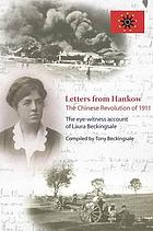 Letters from Hankow : the Chinese Revolution of 1911 : the eye witness account of Laura Beckingsale