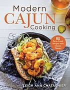 Modern cajun cooking : 85 farm-fresh recipes with classic flavors