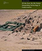 Of the past, for the future : integrating archaeology and conservation : proceedings of the conservation theme at the 5th World Archaeological Congress, Washington, D.C., 22-26 June 2003