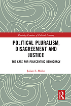 Political pluralism, disagreement and justice : the case for polycentric democracy