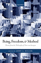 Being, freedom, and method : themes from the philosophy of Peter Van Inwagen