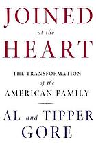 Joined at the heart : the transformation of the American family