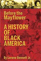 Before the Mayflower : a history of Black America