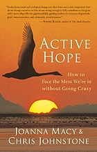 Active hope how to face the mess we're in without going crazy