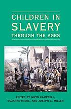 Children in Slavery through the Ages.