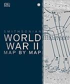 World War II : map by map