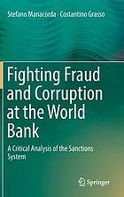 Fighting fraud and corruption at the World Bank : a critical analysis of the sanctions system