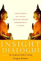 Insight dialogue : the interpersonal path to freedom
