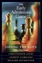 The early admissions game : joining the elite : with a new chapter