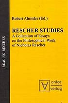 Rescher Studies: A Collection of Essays on the Philosophical Work of Nicholas Rescher