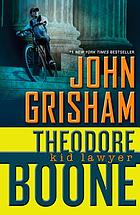 Kid lawyer : Theodore Boone Series, Book 1