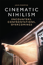 Cinematic nihilism : encounters, confrontations, overcomings
